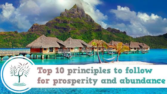 💎Top 10 principles to follow for prosperity and abundance.