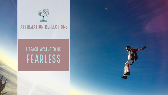 💪I teach myself to be fearless