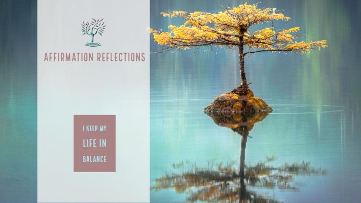 🌓I keep my life in balance.